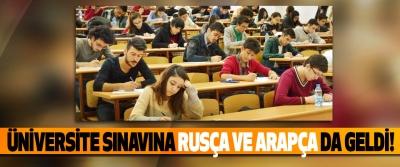 Üniversite sınavına Rusça ve Arapça da geldi!