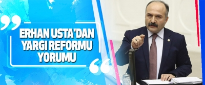Usta'dan Yargı Reformu Yorumu