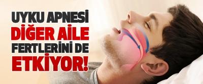 Uyku Apnesi Diğer Aileyi Fertlerini de Etkiyor!