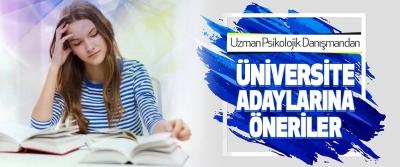 Uzman Psikolojik Danışmandan Üniversite Adaylarına Öneriler