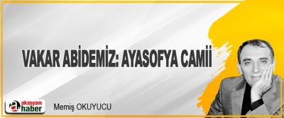 Vakar Abidemiz: Ayasofya Camii