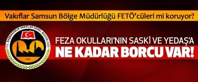 Vakıflar Samsun Bölge Müdürlüğü FETÖ'cüleri mi koruyor?
