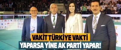 Vakit Türkiye vakti yaparsa yine Ak Parti yapar!