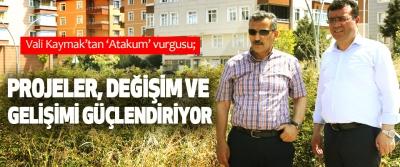 Vali Kaymak'tan 'Atakum' vurgusu