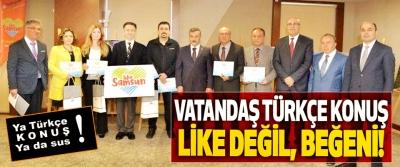 Vatandaş Türkçe konuş like değil, beğeni!