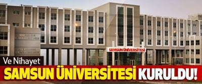 Ve nihayet Samsun Üniversitesi kuruldu!