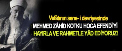 Vefâtının sene- i devriyesinde Mehmed Zâhid Kotku Hoca Efendi'yi Hayırla ve rahmetle yâd ediyoruz!