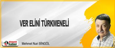 Ver Elini Türkmeneli