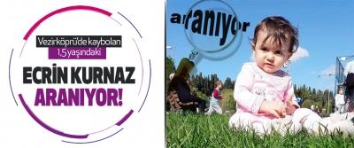 Vezirköprü'de Kaybolan 1,5 Yaşındaki Ecrin Kurnaz Aranıyor!