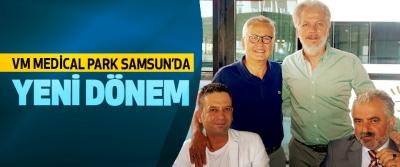 VM Medical Park Samsun'da Yeni Dönem