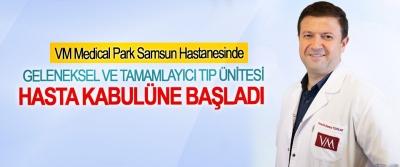 VM medical Park Samsun Hastanesi'nde Geleneksel ve tamamlayıcı tıp ünitesi hasta kabulüne başladı