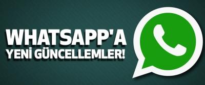 Whatsapp'a yeni güncellemeler!