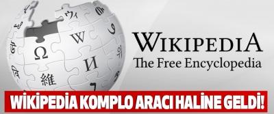 Wikipedia komplo aracı haline geldi!