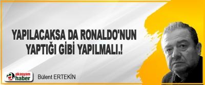 Yapılacaksa da Ronaldo'nun Yaptığı Gibi Yapılmalı.!
