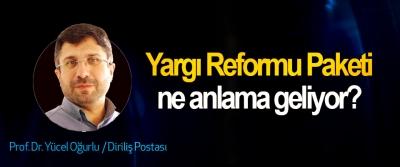 """""""Yargı Reformu Paketi"""" ne anlama geliyor?"""