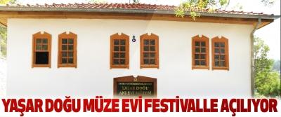 Yaşar Doğu Müze Evi Festivalle Açılıyor