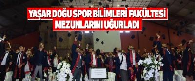 Yaşar Doğu Spor Bilimleri Fakültesi, Mezunlarını Uğurladı