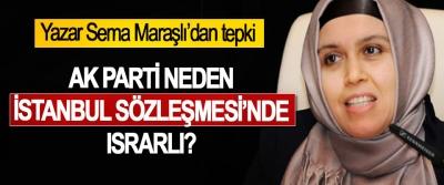 Yazar Sema Maraşlı'dan tepki: Ak Parti Neden İstanbul Sözleşmesi'nde Israrlı?