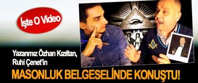 Yazarımız Özhan Kızıltan, Ruhi Çenet'in Masonluk belgeselinde konuştu!
