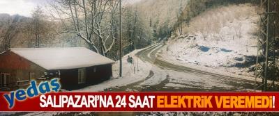 Yedaş Salıpazarı'na 24 saat elektrik veremedi!