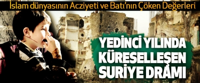 Yedinci Yılında Küreselleşen Suriye Dramı