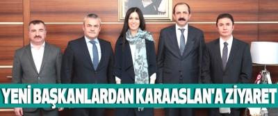Yeni Başkanlardan Karaaslan'a Ziyaret