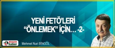 """Yeni FETÖLERİ """"Önlemek"""" İçin… -2"""