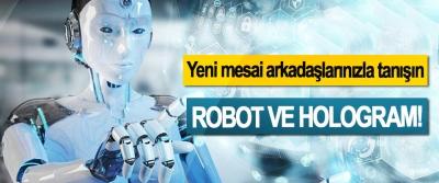 Yeni mesai arkadaşlarınızla tanışın Robot Ve Hologram!