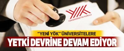 """""""YENİ YÖK"""" Üniversitelere Yetki Devrine Devam Ediyor…"""