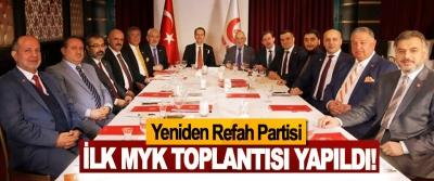 Yeniden Refah Partisi İlk MYK Toplantısı Yapıldı!