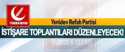 Yeniden Refah Partisi İstişare Toplantıları Düzenleyecek!