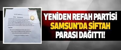 Yeniden Refah Partisi Samsun'da Siftah Parası Dağıttı!