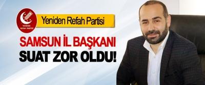 Yeniden Refah Partisi Samsun il başkanı Suat Zor oldu!