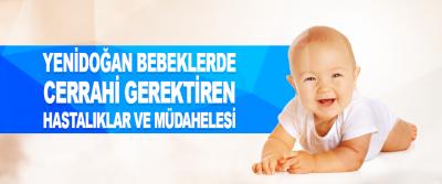 Yenidoğan Bebeklerde Cerrahi Gerektiren Hastalıklar Ve Müdahelesi