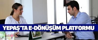 YEPAŞ'ta E-Dönüşüm Platformu