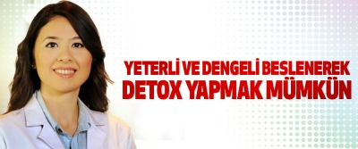 Yeterli Ve Dengeli Beslenerek Detox Yapmak Mümkün