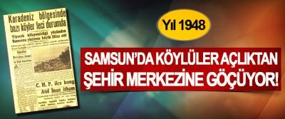 Yıl 1948 Samsun'da köylüler açlıktan şehir merkezine göçüyor!