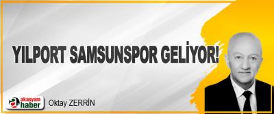 Yılport Samsunspor Geliyor!