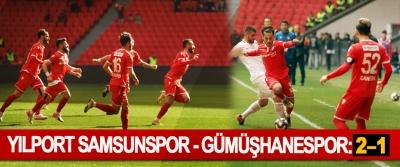 Yılport Samsunspor - Gümüşhanespor: 2 – 1