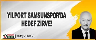 Yılport Samsunspor'da Hedef Zirve!