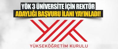 YÖK 3 Üniversite İçin Rektör Adaylığı Başvuru İlanı Yayınladı!