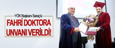 YÖK Başkanı Saraç'a Fahri Doktora Unvanı Verildi!