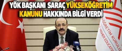 Yök Başkanı Yekta Saraç Yükseköğretim Kanunu Hakkında Bilgi Verdi