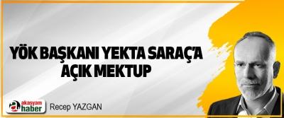 YÖK Başkanı Yekta Saraç'a Açık Mektup