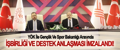 YÖK İle Gençlik Ve Spor Bakanlığı Arasında İşbirliği Ve Destek Anlaşması İmzalandı!