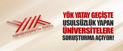 YÖK Yatay Geçişte Usulsüzlük Yapan Üniversitelere Soruşturma Açıyor!