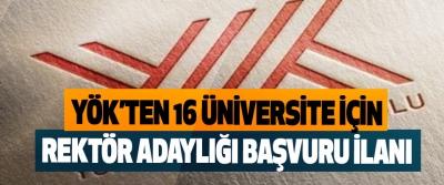 YÖK'ten 16 Üniversite İçin Rektör Adaylığı Başvuru İlanı