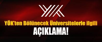 YÖK'ten Bölünecek Üniversitelerle İlgili Açıklama!