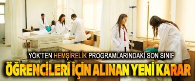 Yök'ten Hemşirelik Programlarındaki Son Sınıf Öğrencileri İçin Alınan Yeni Karar