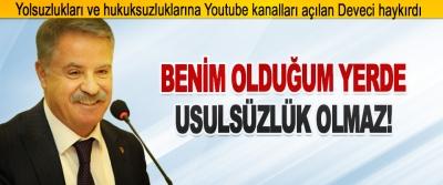 Yolsuzlukları Ve Hukuksuzluklarına Youtube Kanalları Açılan Deveci Haykırdı